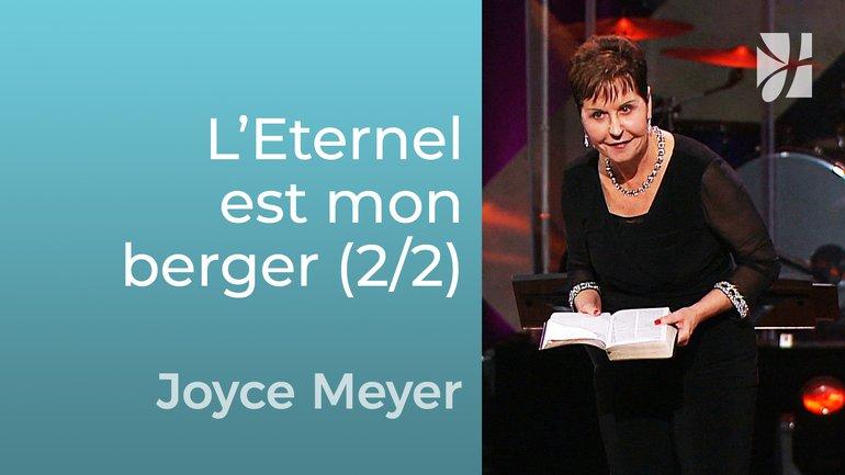 L'Eternel est mon berger (2/2) - Joyce Meyer - Grandir avec Dieu