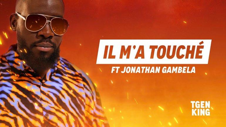 Il m'a touché (Feat Jonathan Gambela)