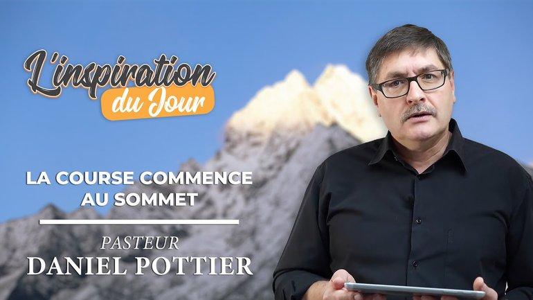 L'inspiration du jour avec Daniel Pottier - Bien souvent la course commence au sommet