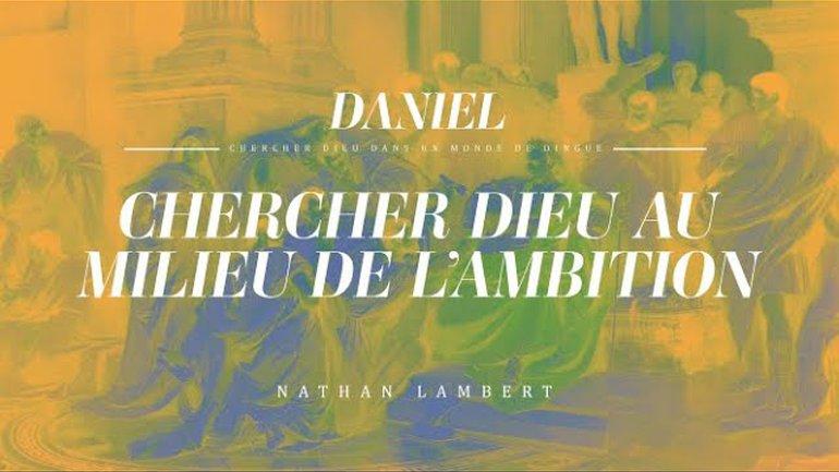 Chercher Dieu au Milieu de l'Ambition - Nathan Lambert
