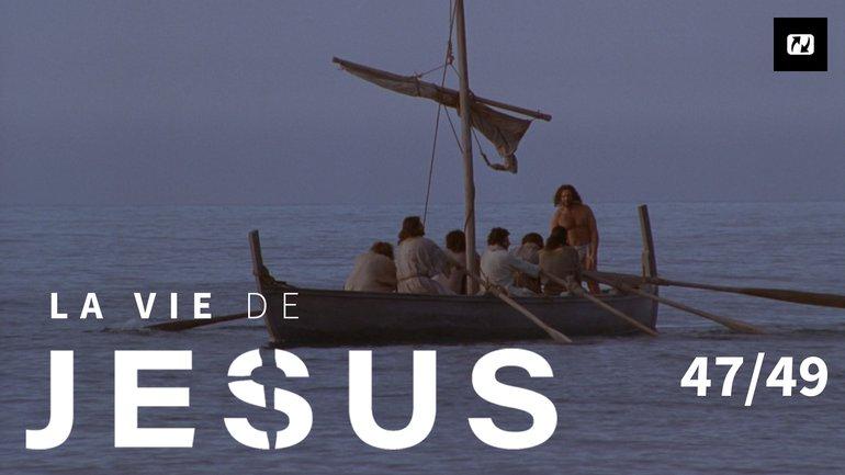 Pêche miraculeuse | La vie de Jésus | 47/49