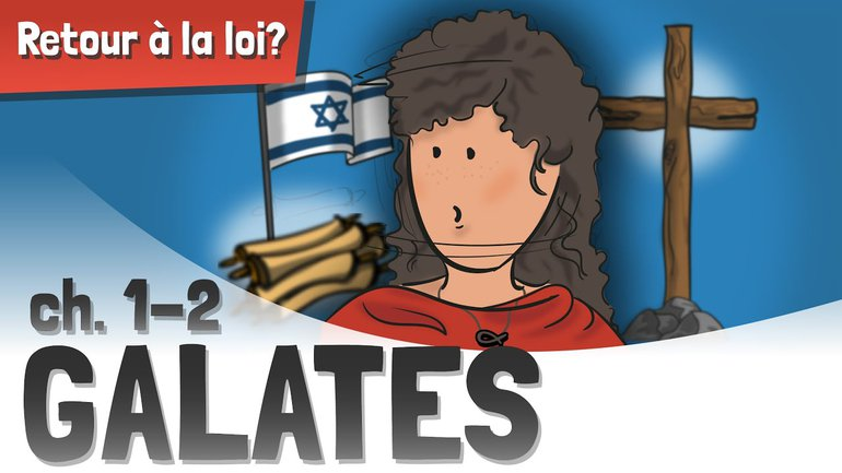 Galates - Chapitre 1 & 2 : Un Retour à la Loi ?