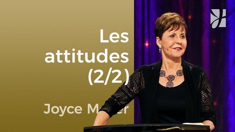 Les attitudes (2/2) - Joyce Meyer - Maîtriser mes pensées