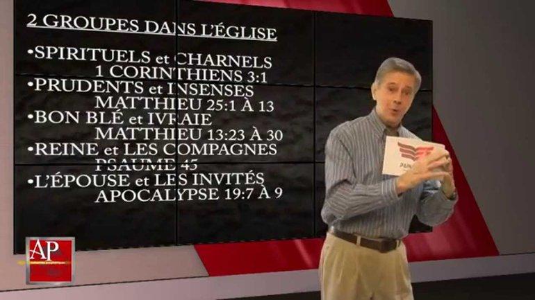 S02-AP07 L'ENLÈVEMENT, INCLUS-T-IL TOUS LES CHRÉTIENS?
