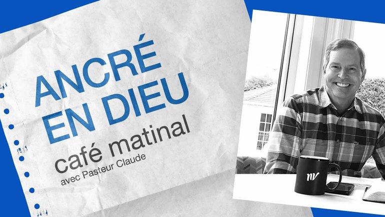 2 Octobre 2020 _Ancré en Dieu _Claude Houde