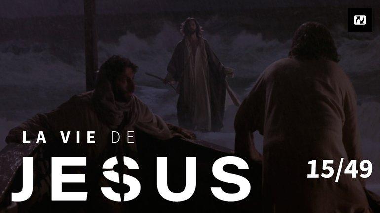 Jésus marche sur la mer | La vie de Jésus | 15/49