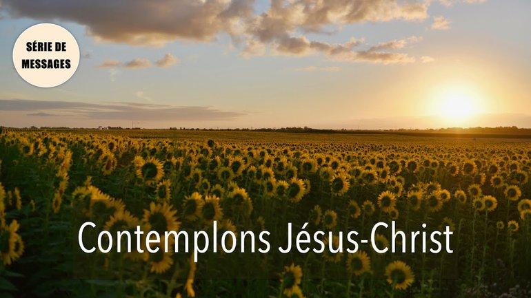 Contemplons l'humilité et la toute-puissance de Jésus Christ