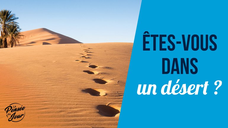 Êtes-vous dans un désert ?