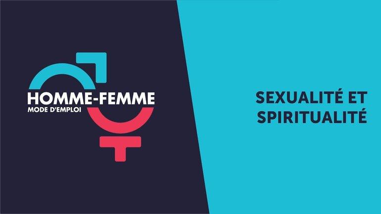 """""""Homme/Femme mode d'emploi"""" : émission n°10 : Sexualité et spiritualité"""