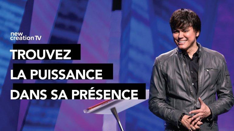 Joseph Prince - Trouvez la puissance dans sa présence | New Creation TV Français