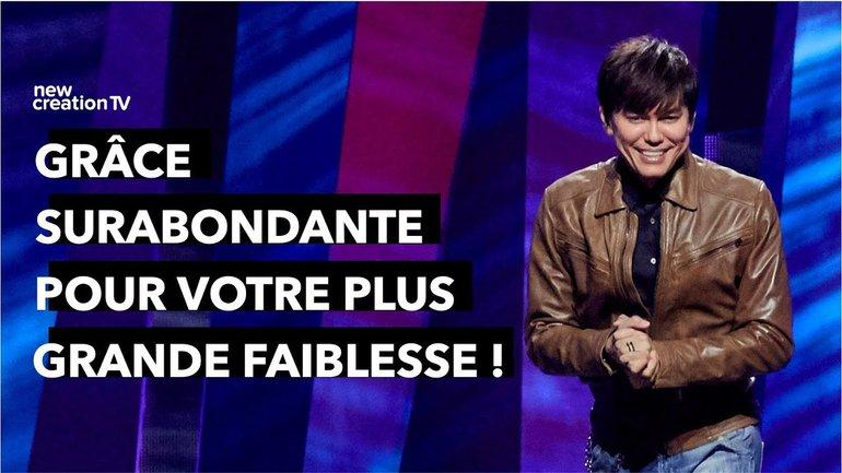Joseph Prince - Grâce surabondante pour votre plus grande faiblesse ! | New Creation TV Français