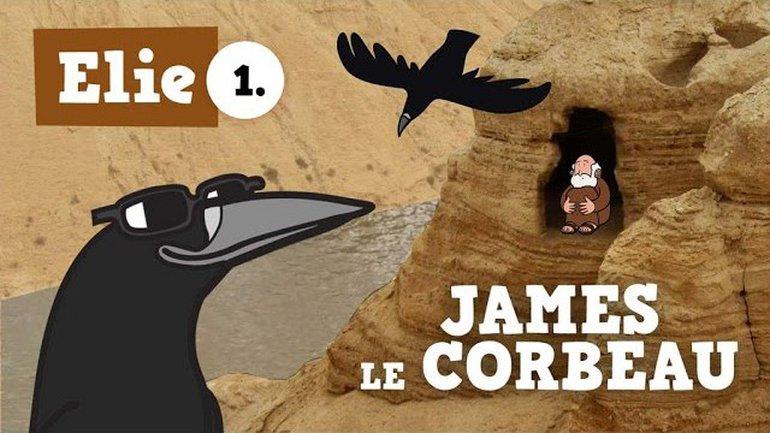 Petits bouts de Bible - Elie - ép.01 - James le Corbeau
