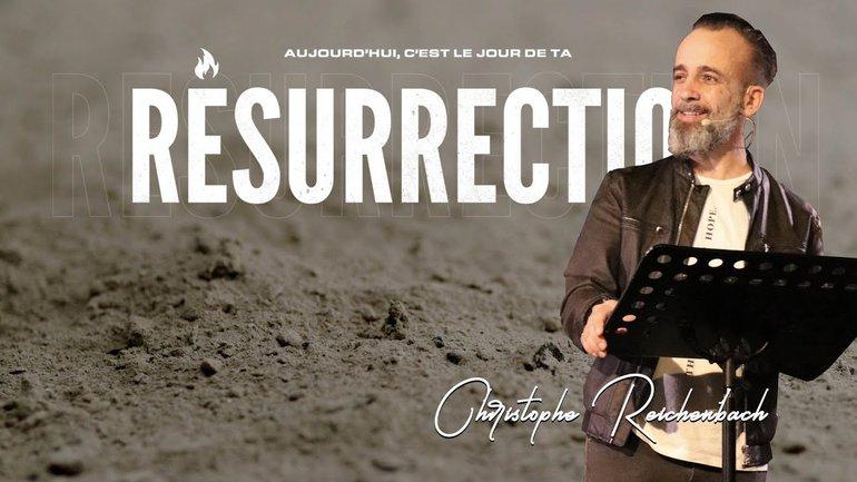 Aujourd'hui, c'est le jour de ta résurrection  - Christophe Reichenbach