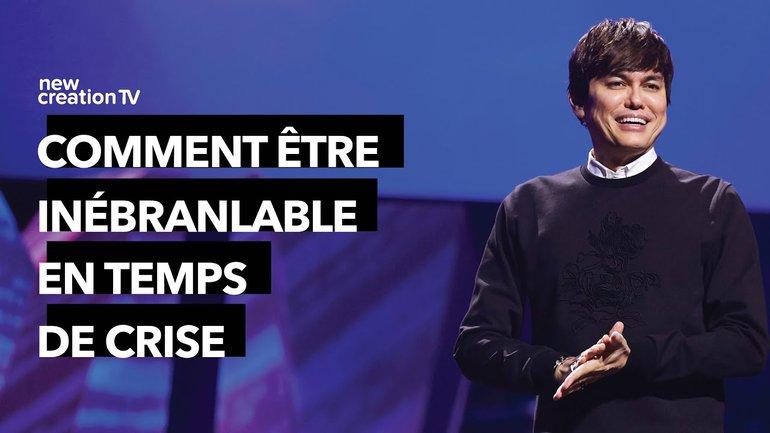 Joseph Prince - Comment être inébranlable en temps de crise   New Creation TV Français