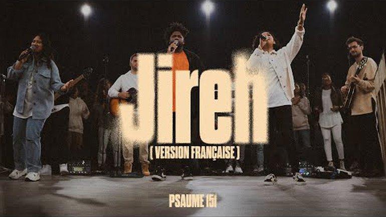 Jireh (Version Française) - Psaume 151 (Maverick City & Elevation Worship)