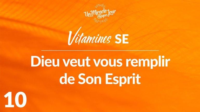 Vitamines SE 10 - Dieu Veut Vous Remplir De Son Esprit