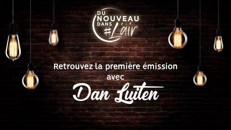 Lancement Du nouveau dans l'air avec Dan Luiten
