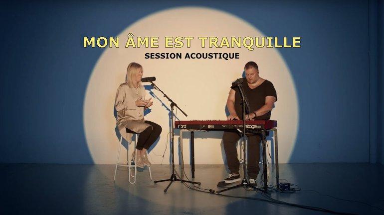 Mon âme est tranquille (session acoustique) - la Chapelle Musique, Sébastien Corn et Emma