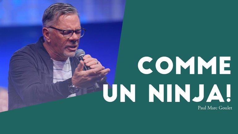 Comme un ninja ! - Paul Marc Goulet // IChurch Francophonie