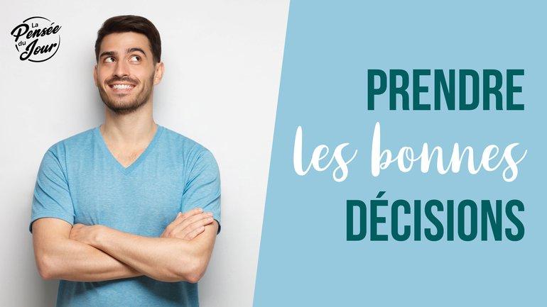 Prendre les bonnes décisions