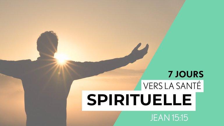 Jean 15:15  - 7 Jours vers la santé spirituelle - Paul Marc Goulet