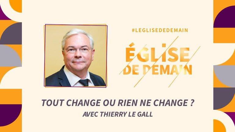 L'Eglise de demain : une église, une source de bénédiction pour son pays - avec Thierry LE GALL