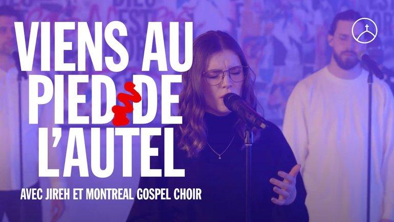 Viens au pied de l'autel (Elevation Worship) - la Chapelle Musique, Jireh & Montreal Gospel Choir