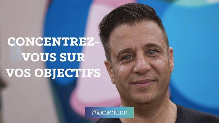 Concentrez vous sur vos objectifs -  Patrice Martorano