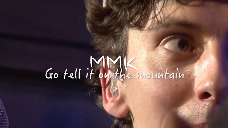 MMK - Go tell it on the mountain