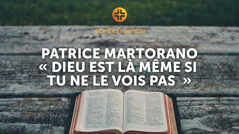 """#OnEstEnsemble   Patrice Martorano : """"Dieu est là même si tu ne le vois pas"""""""