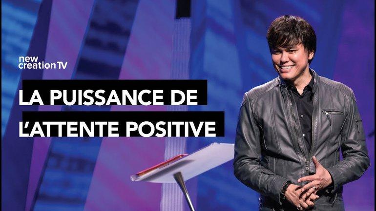 Joseph Prince - La puissance de l'attente positive   New Creation TV Français