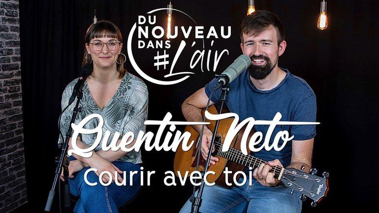 Courir avec toi - Quentin Neto - Du nouveau dans l'air