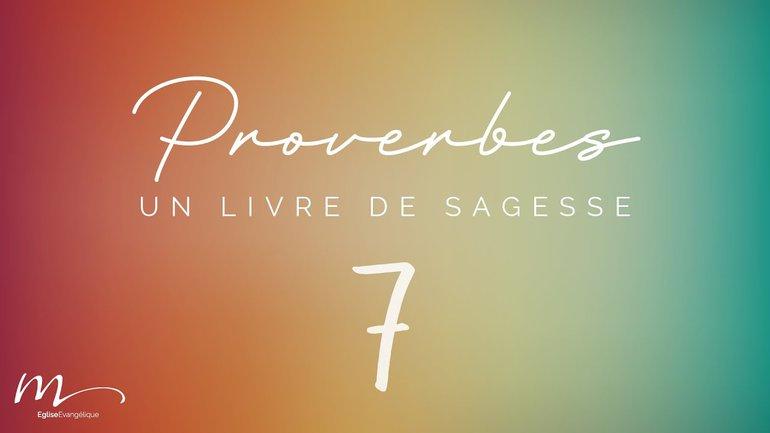 Proverbes Méditation #7 - Jean-Pierre Civelli - Proverbes 4.10-27