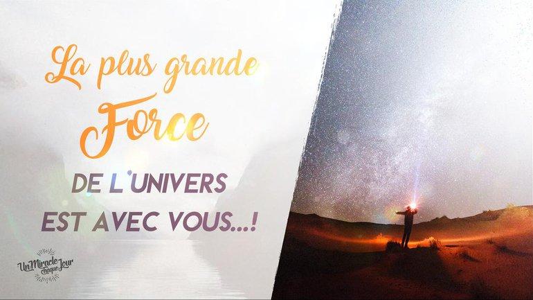 La plus grande force de l'univers est avec vous...!