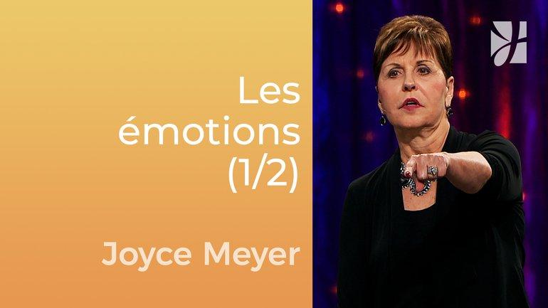 Chrétiens émotionnels (1/2) - Joyce Meyer - Gérer mes émotions