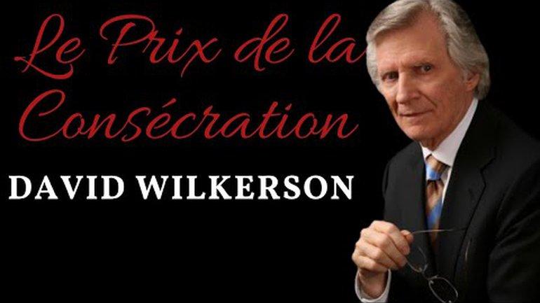 David Wilkerson Prédication en Français Le Prix de La Consécration