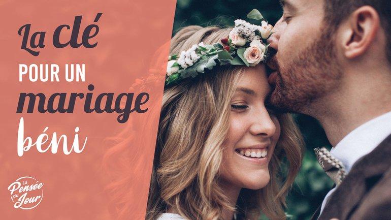 La clé pour un mariage béni