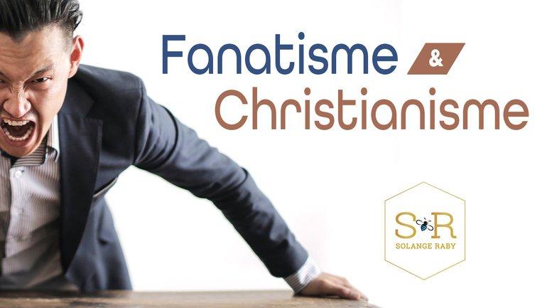 Fanatisme & Christianisme