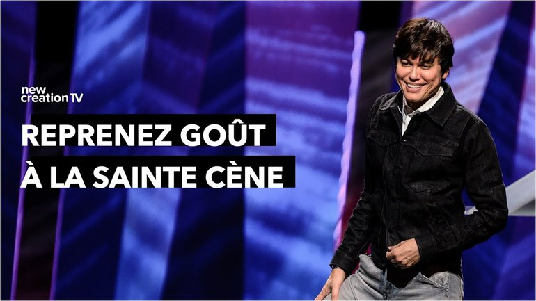 Joseph Prince - Reprenez goût à la Sainte Cène | New Creation TV Français
