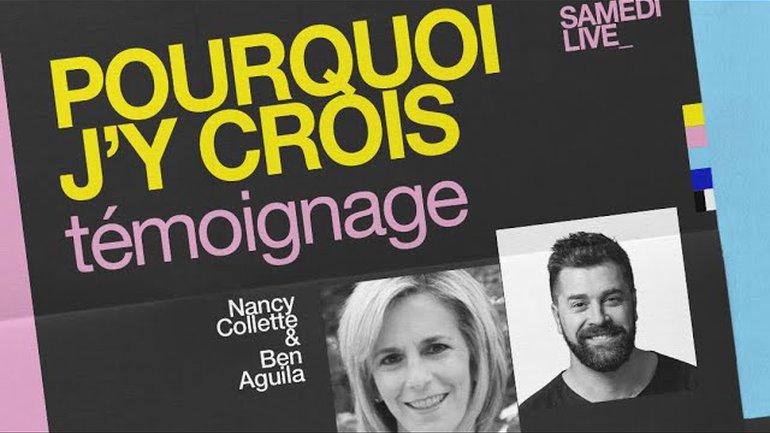Pourquoi j'y crois _Témoignage _Nancy Collette et Ben Aguila _Samedi live