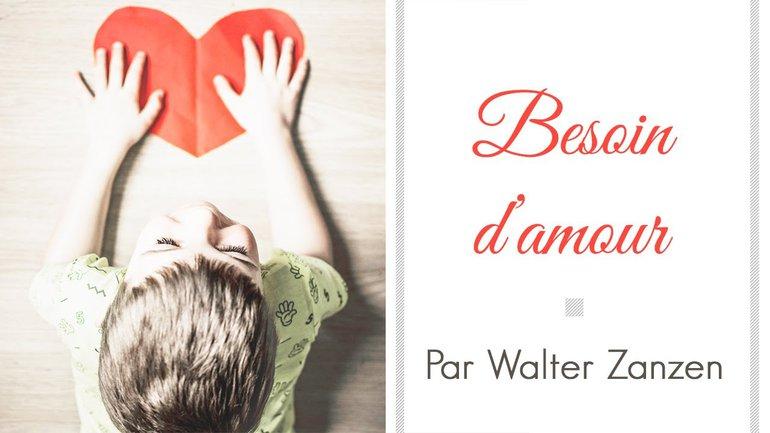 Besoin d'amour - Walter Zanzen - Culte du 18 juillet 2021