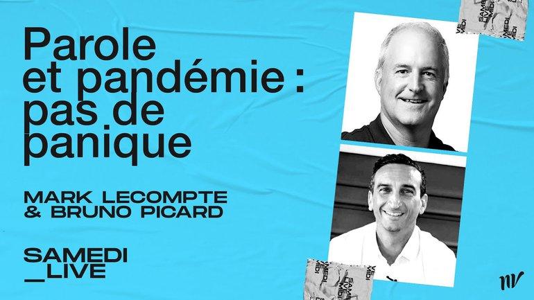 Parole et pandémie : pas de panique _Mark Lecompte, Bruno Picard & Ben Aguila _Samedi live
