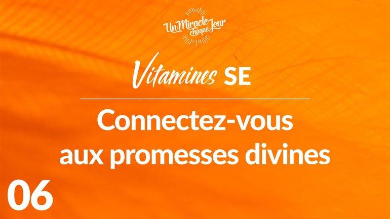 Vitamines SE 06 - Connectez Vous Aux Promesses Divines