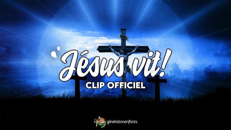 Jésus vit ! (clip officiel)