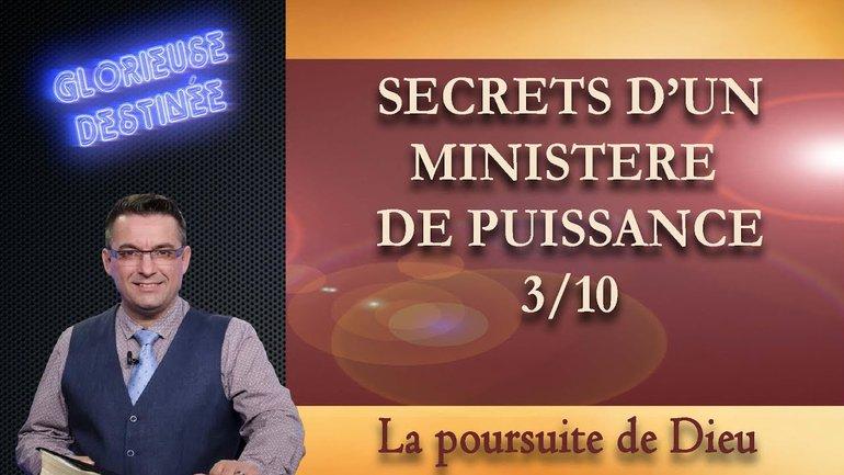 Secrets d'un ministère de puissance - La poursuite de Dieu - 3/10