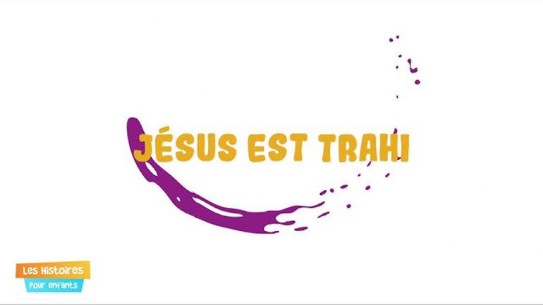 Jésus est trahi - Episode 26