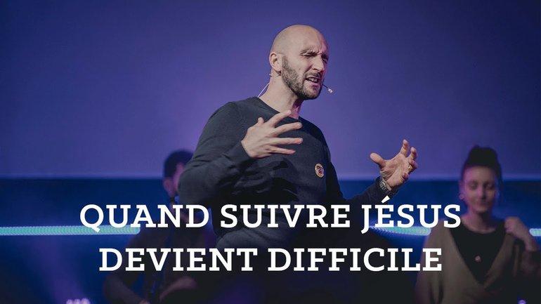 Quand suivre Jésus devient difficile - Matthieu Perraud