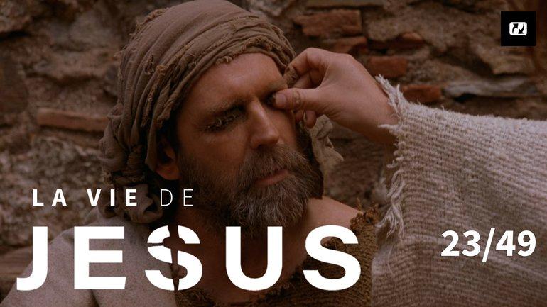 Un homme aveugle est guéri | La vie de Jésus | Français | 23/49