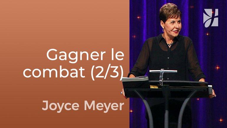 Comment gagner la guerre ? (2/3) - Joyce Meyer - Fortifié par la foi