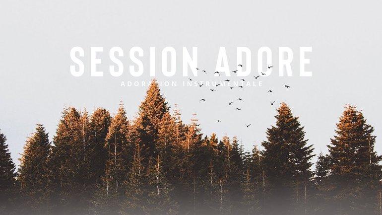 Session Adore - Dans Sa présence